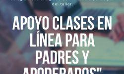"""Taller de Apoyo Clases en Línea para Padres y Apoderados""""."""